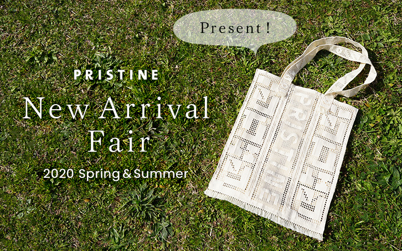 New Arrivalフェア - 2020 Spring & Summer -